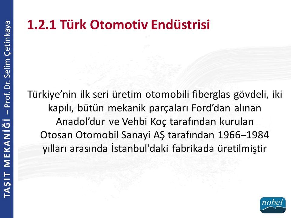 Türkiye'nin ilk seri üretim otomobili fiberglas gövdeli, iki kapılı, bütün mekanik parçaları Ford'dan alınan Anadol'dur ve Vehbi Koç tarafından kurula