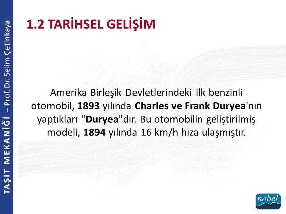 Amerika Birleşik Devletlerindeki ilk benzinli otomobil, 1893 yılında Charles ve Frank Duryea'nın yaptıkları