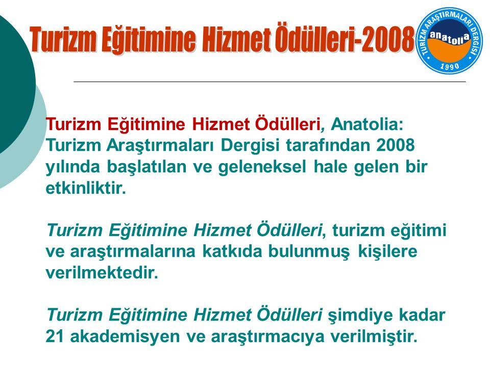 Turizm Eğitimine Hizmet Ödülleri, Anatolia: Turizm Araştırmaları Dergisi tarafından 2008 yılında başlatılan ve geleneksel hale gelen bir etkinliktir.