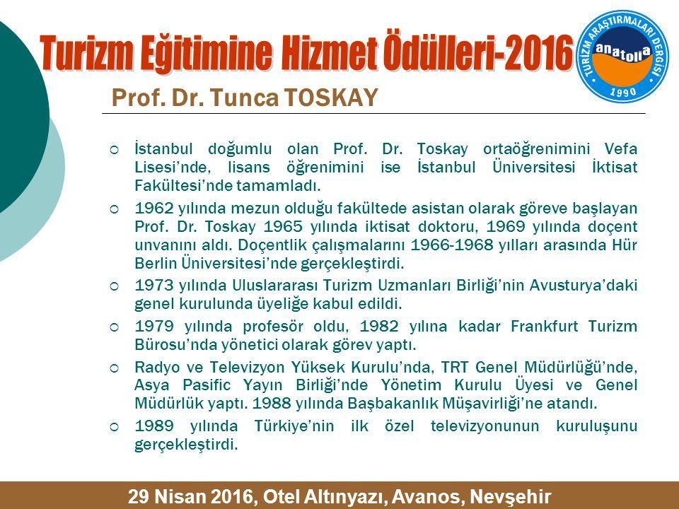 Prof. Dr. Tunca TOSKAY  İstanbul doğumlu olan Prof. Dr. Toskay ortaöğrenimini Vefa Lisesi'nde, lisans öğrenimini ise İstanbul Üniversitesi İktisat Fa