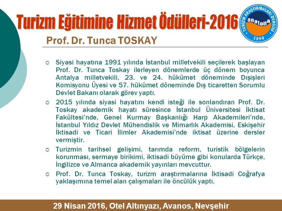 Prof. Dr. Tunca TOSKAY  Siyasi hayatına 1991 yılında İstanbul milletvekili seçilerek başlayan Prof. Dr. Tunca Toskay ilerleyen dönemlerde üç dönem bo