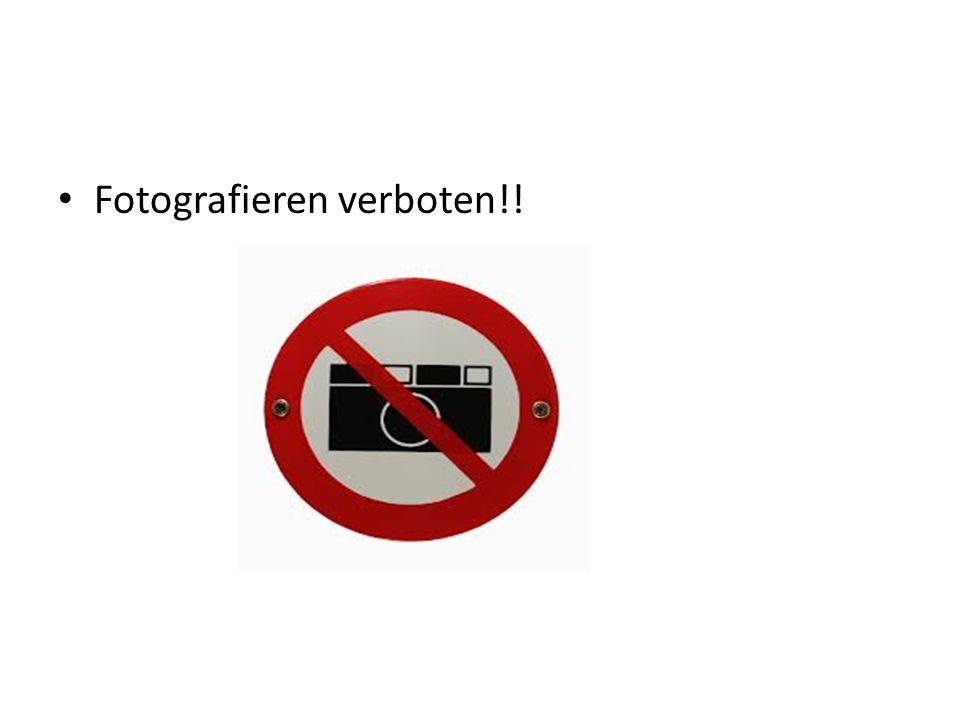Fotografieren verboten!!