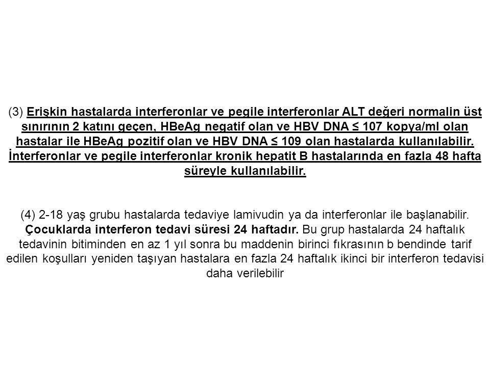 c) Peginterferon + ribavirin + bocepravir(VİCTRELİS) (üçlü) tedavisi alabilirler.