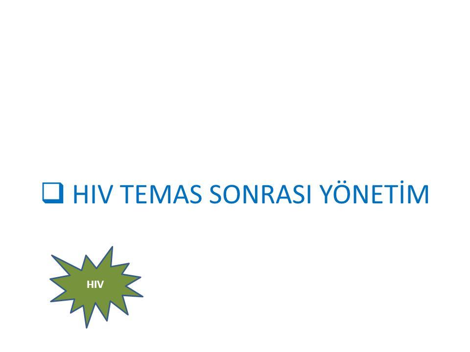  HIV TEMAS SONRASI YÖNETİM HIV