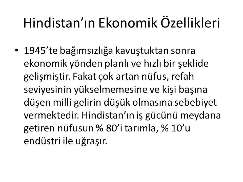 Hindistan'ın Ekonomik Özellikleri 1945'te bağımsızlığa kavuştuktan sonra ekonomik yönden planlı ve hızlı bir şeklide gelişmiştir. Fakat çok artan nüfu