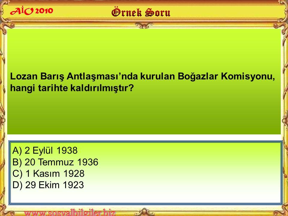 I- Balkan Antantı'nın imzalanması II- Milletler Cemiyetine üye olunması III- Montrö Boğazlar Sözleşme-sinin imzalanması IV- Türkiye-İngiltere arasında