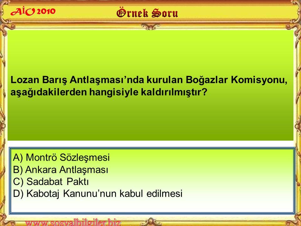Lozan Barış Görüşmelerinde ele alınan aşağıdaki konulardan hangisi, 1926'da Ankara Antlaşması ile çözüme kavuşmuştur? A İ O 2010 A) Kapitülasyonlar B)