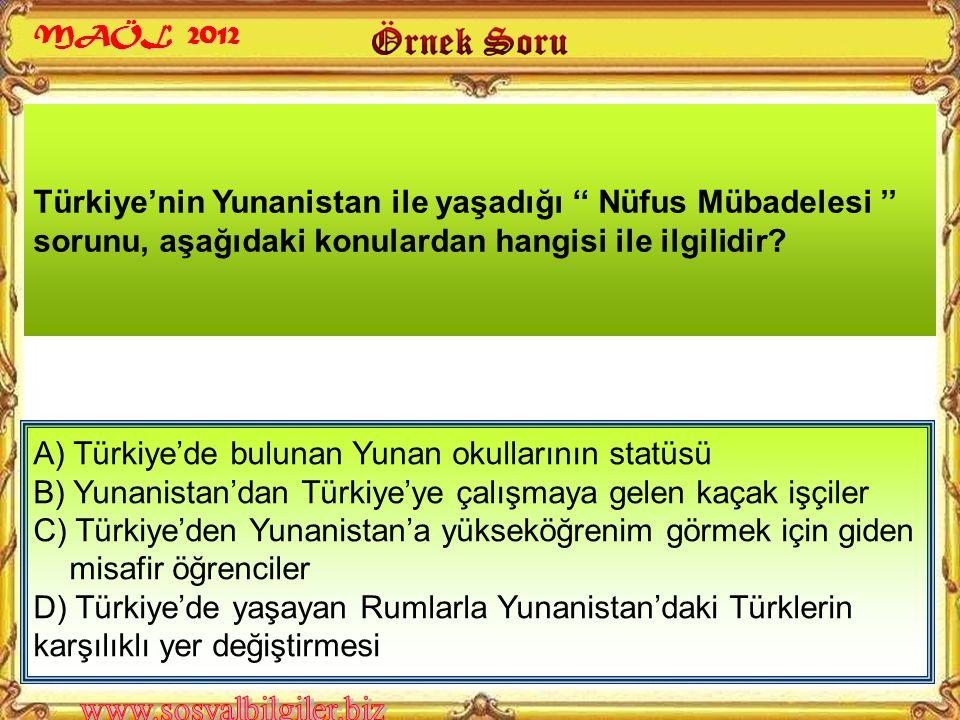 Türkiye'nin Yunanistan ile yaşadığı '' Nüfus Mübadelesi '' sorunu, aşağıdaki konulardan hangisi ile ilgilidir.