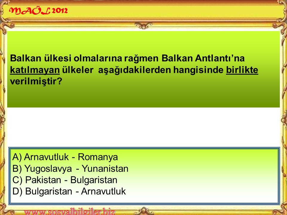 Türkiye'nin Milletler Cemiyetine üye olarak kabul edilmesini teklif eden devletler, aşağıdakilerden hangisinde birlikte verilmiştir? A) İspanya - Yuna