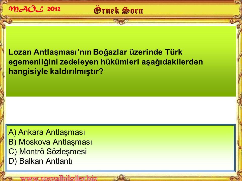 Lozan Antlaşması'nın Boğazlar üzerinde Türk egemenliğini zedeleyen hükümleri aşağıdakilerden hangisiyle kaldırılmıştır.