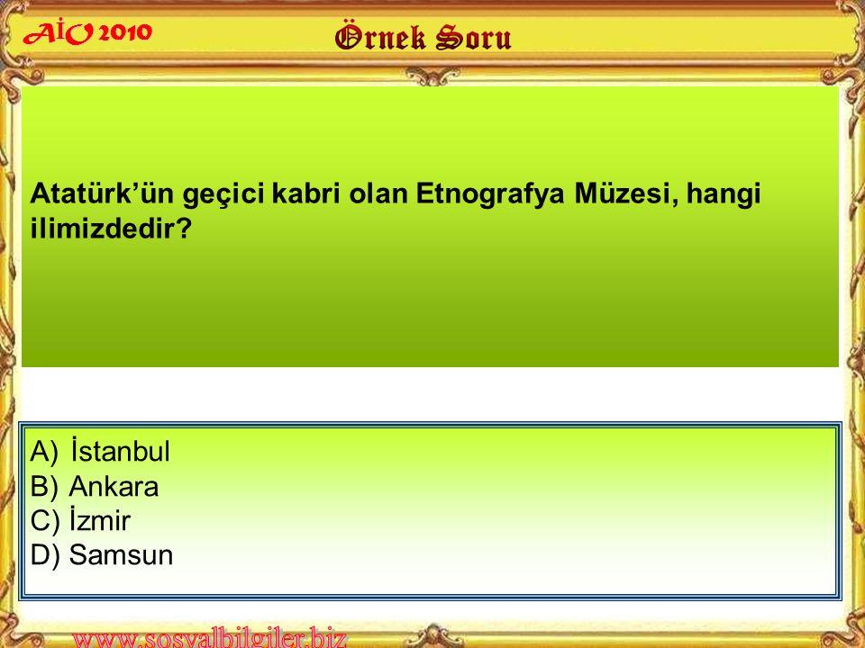A)İstanbul - Savarona Yatı B) Ankara - Çankaya Köşkü C) İstanbul - Dolmabahçe Sarayı D) İstanbul - Çırağan Sarayı Mustafa Kemal Atatürk, aşağıdaki yer