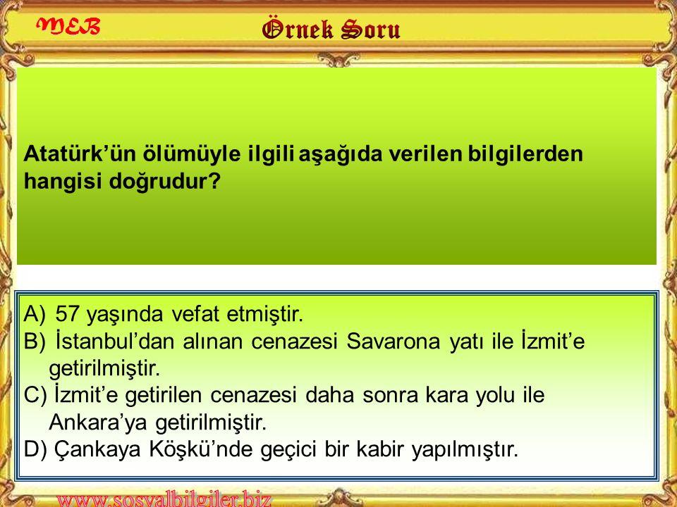 A) 1938 B) 1945 C) 1950 D) 1953 Atatürk'ün naaşının Etnografya Müzesi'nden alınarak Anıtkabir'e nakledildiği tarih aşağıdakilerden hangisidir? MEB