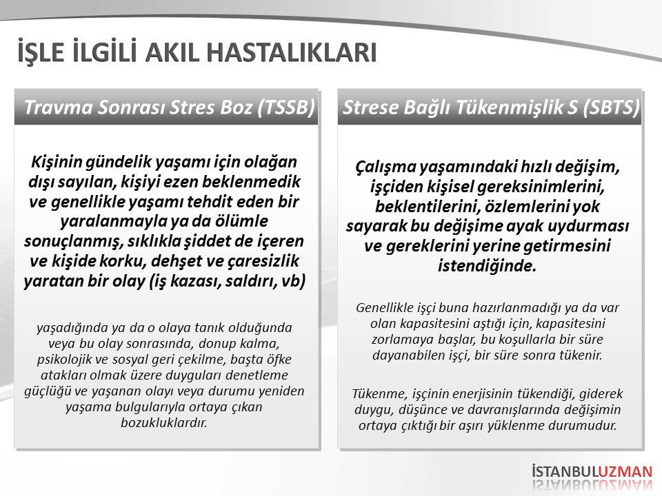 Strese Bağlı Tükenmişlik S (SBTS) Çalışma yaşamındaki hızlı değişim, işçiden kişisel gereksinimlerini, beklentilerini, özlemlerini yok sayarak bu deği