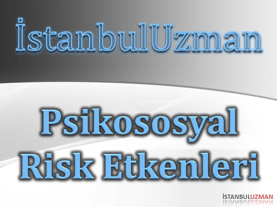 Konu; Psikososyal Risk Etmenleri 1.SORU 44 2.SORU 45 1.SORU 44 2.SORU 45