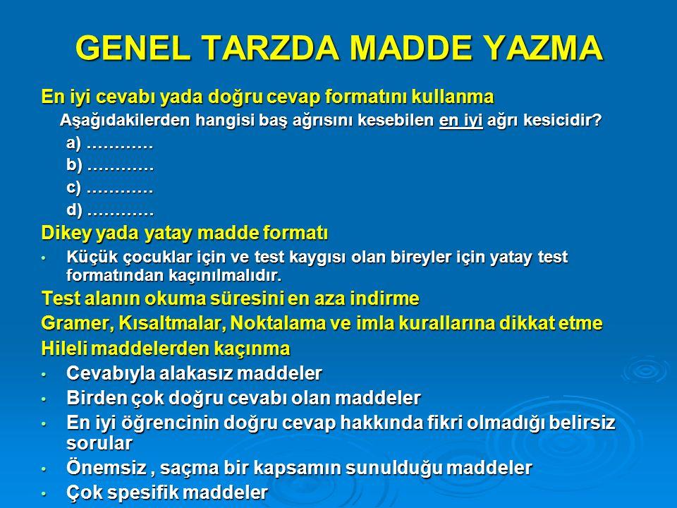 GENEL TARZDA MADDE YAZMA En iyi cevabı yada doğru cevap formatını kullanma Aşağıdakilerden hangisi baş ağrısını kesebilen en iyi ağrı kesicidir? Aşağı