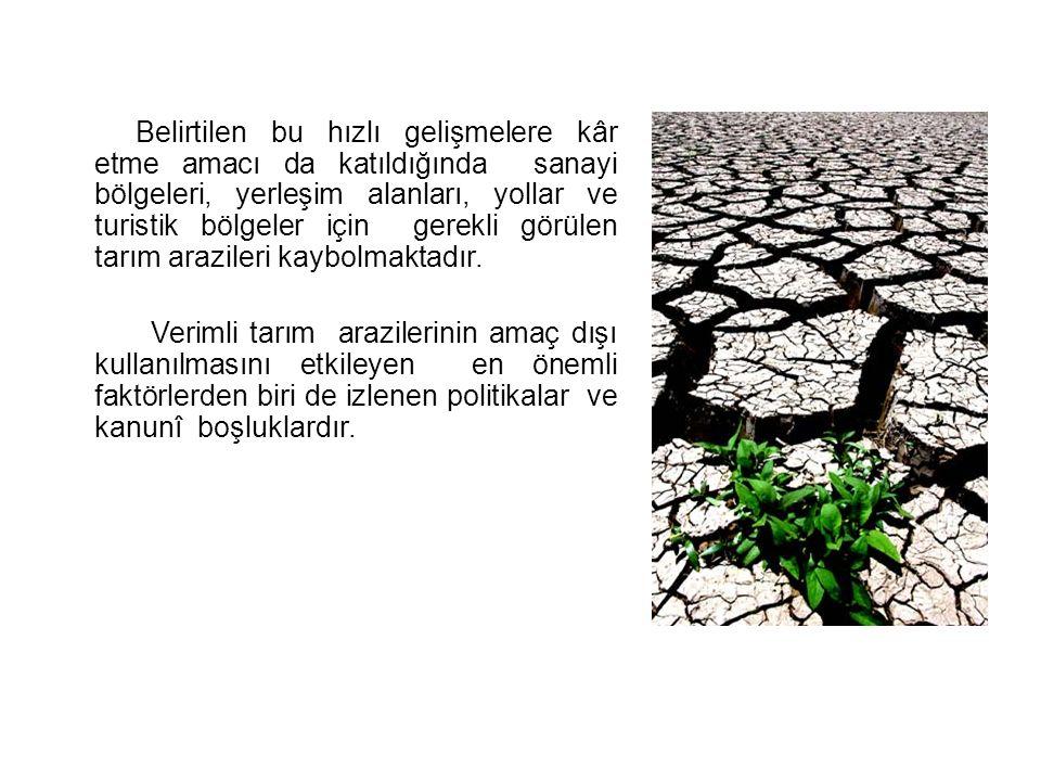 Günümüzde çevre ve tarım alanlarının korunmasına yönelik çok sayıda hukukî düzenleme bulunmaktadır.