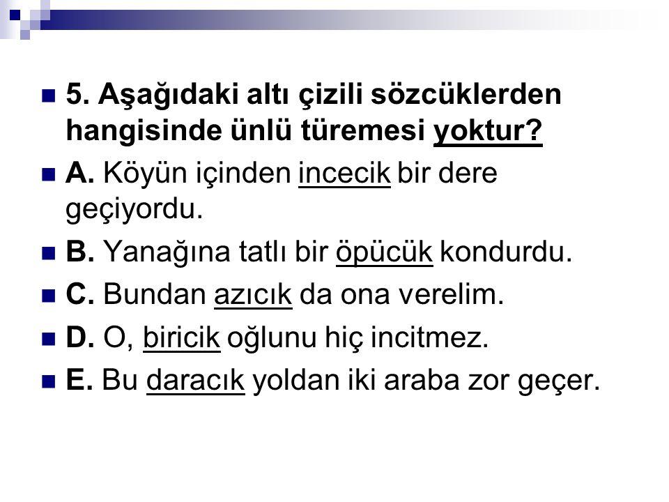 6. Türkçe bir sözcük ince ünlü ile başlıyorsa, bundan sonraki ünlüler de ince olur.
