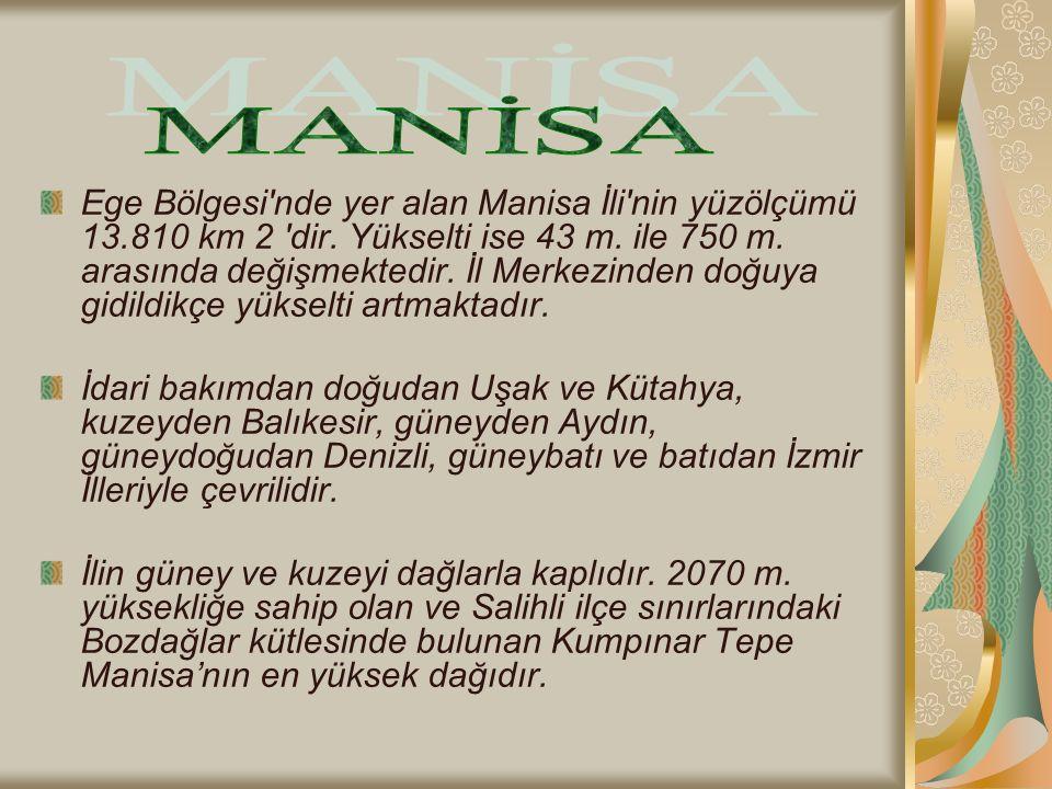 Ege Bölgesi nde yer alan Manisa İli nin yüzölçümü 13.810 km 2 dir.