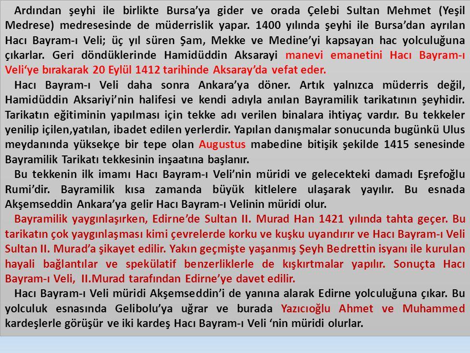 Ardından şeyhi ile birlikte Bursa'ya gider ve orada Çelebi Sultan Mehmet (Yeşil Medrese) medresesinde de müderrislik yapar. 1400 yılında şeyhi ile Bur
