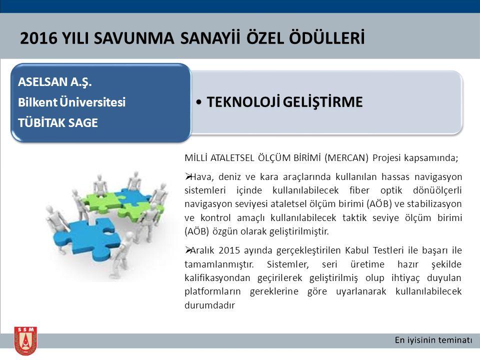 2016 YILI SAVUNMA SANAYİİ ÖZEL ÖDÜLLERİ İHRACAT BAŞARISI ASELSAN A.Ş.