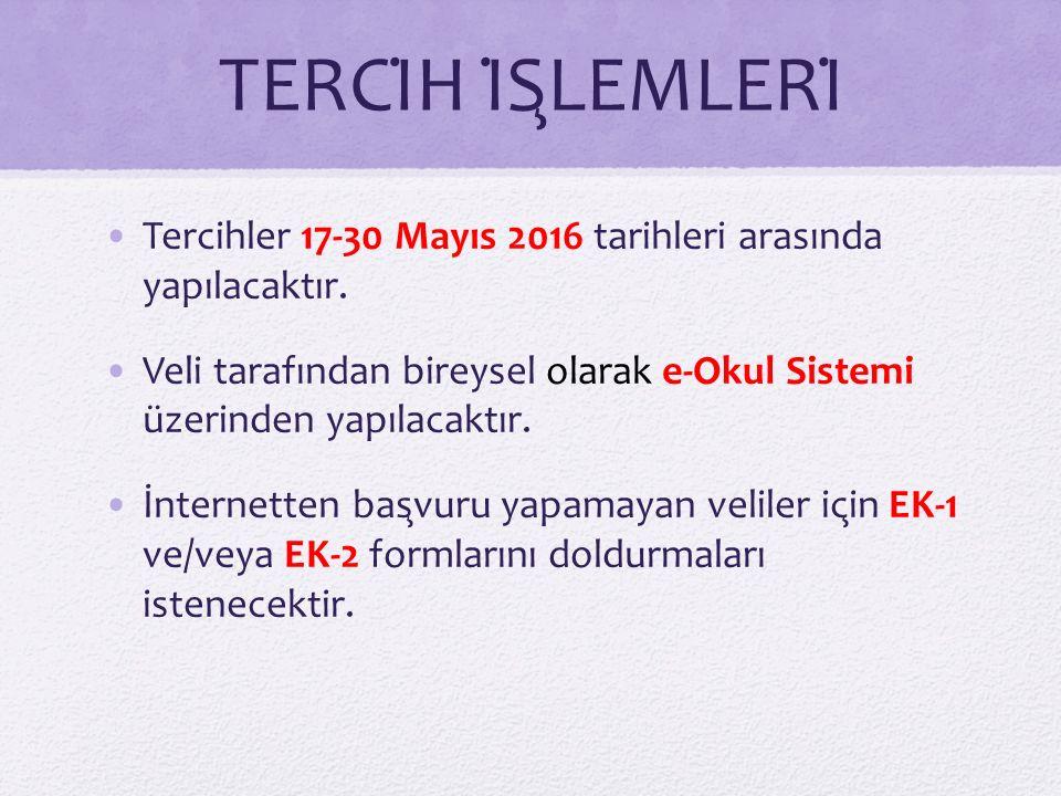 TERCİH İŞLEMLERİ Tercihler 17-30 Mayıs 2016 tarihleri arasında yapılacaktır.