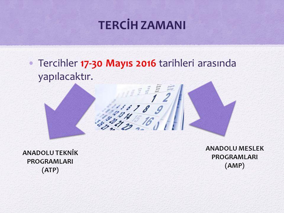 TERCİH ZAMANI Tercihler 17-30 Mayıs 2016 tarihleri arasında yapılacaktır.