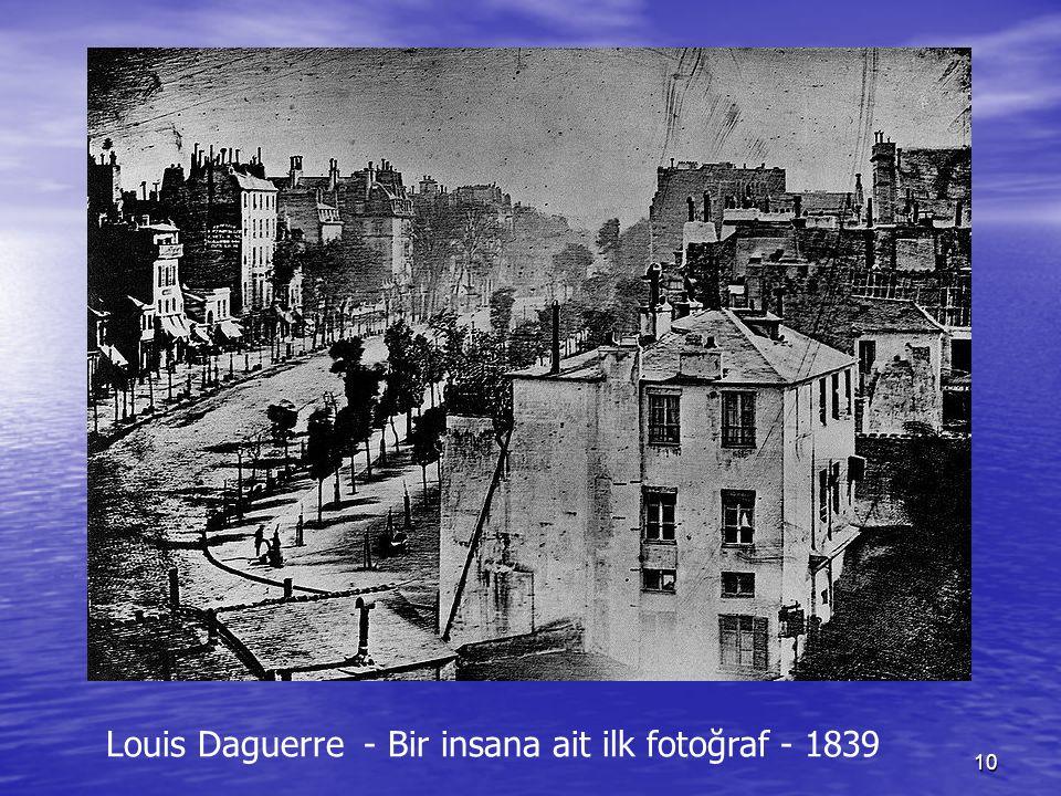 10 Louis Daguerre - Bir insana ait ilk fotoğraf - 1839