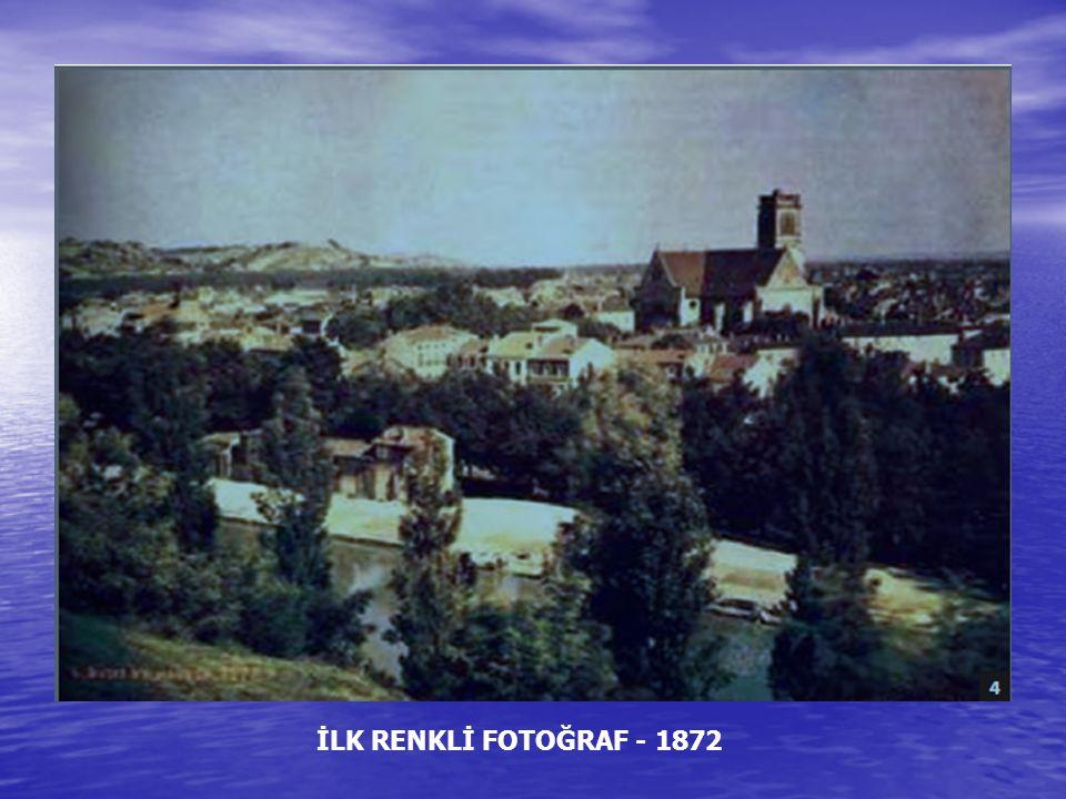 İLK RENKLİ FOTOĞRAF - 1872