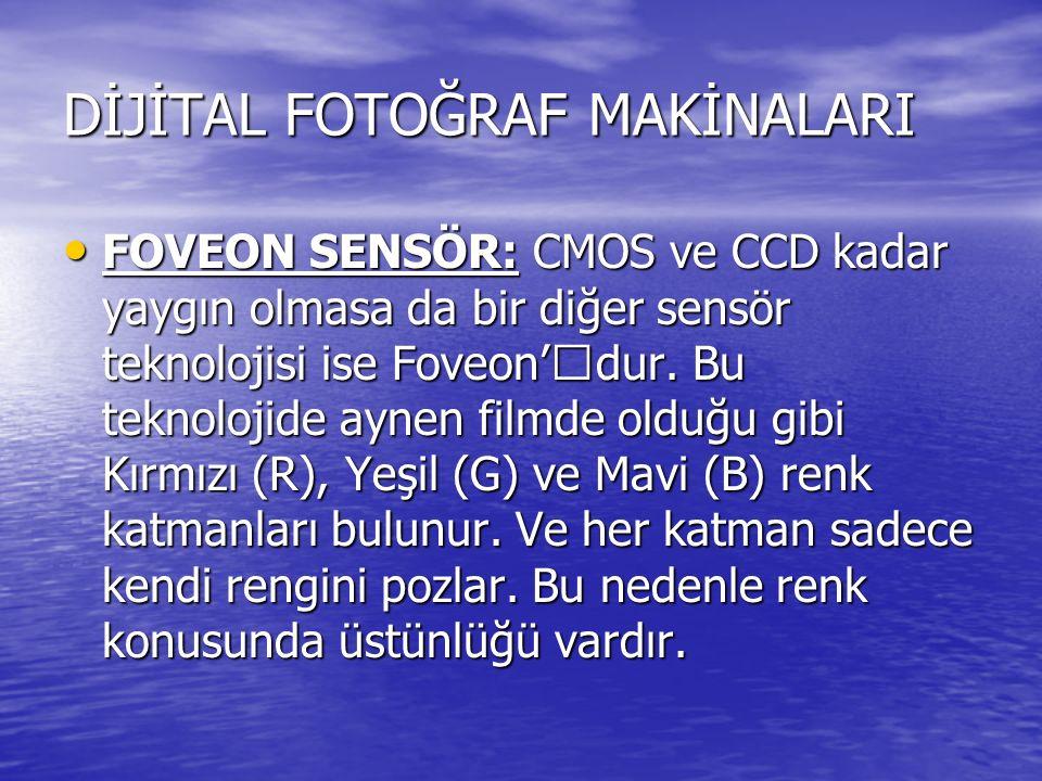 DİJİTAL FOTOĞRAF MAKİNALARI FOVEON SENSÖR: CMOS ve CCD kadar yaygın olmasa da bir diğer sensör teknolojisi ise Foveon''dur. Bu teknolojide aynen filmd