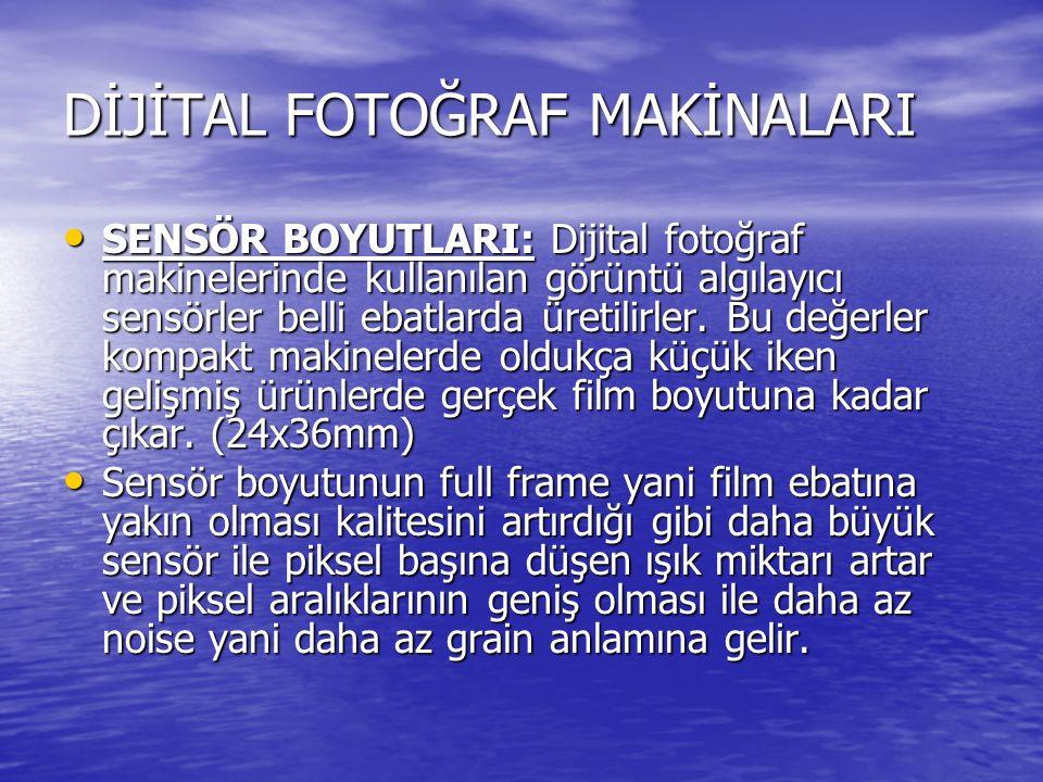 DİJİTAL FOTOĞRAF MAKİNALARI SENSÖR BOYUTLARI: Dijital fotoğraf makinelerinde kullanılan görüntü algılayıcı sensörler belli ebatlarda üretilirler. Bu d