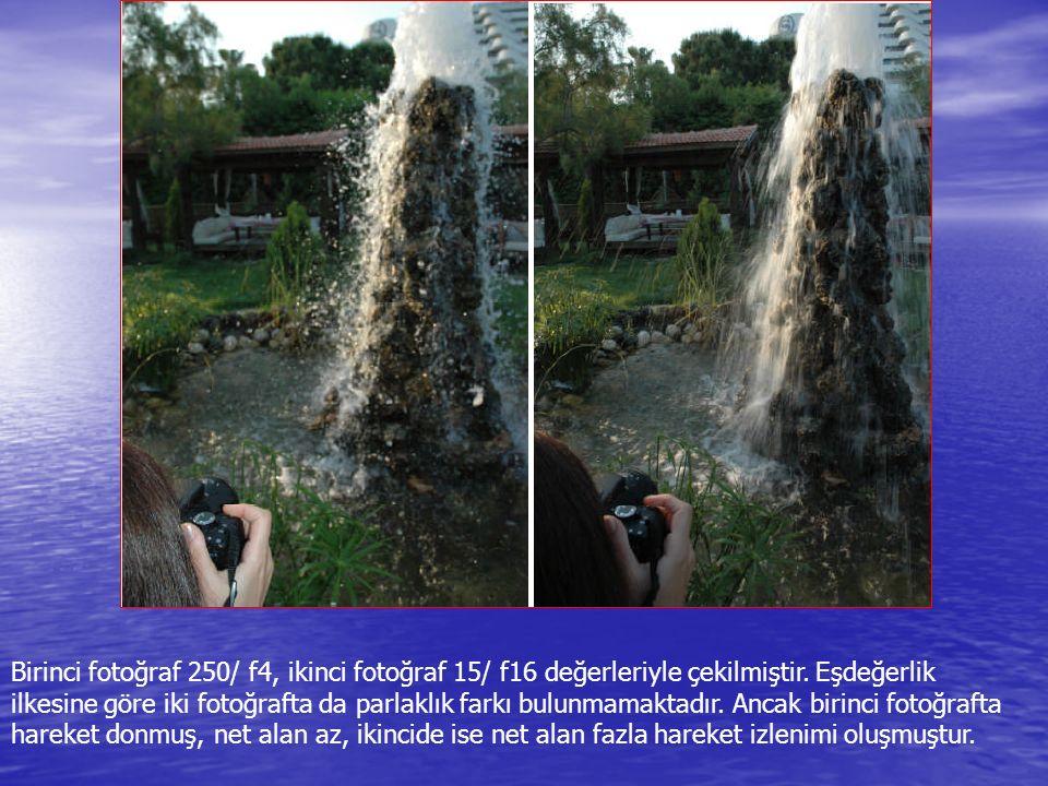 Birinci fotoğraf 250/ f4, ikinci fotoğraf 15/ f16 değerleriyle çekilmiştir. Eşdeğerlik ilkesine göre iki fotoğrafta da parlaklık farkı bulunmamaktadır