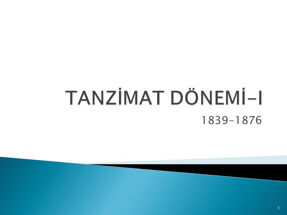  Sultan Aldülmecit, 1839 yılında tahta çıkınca «Tanzimat Fermanı» (Gülhane Hatt-ı Hümayunu) denen bir ferman yayınlamıştır.