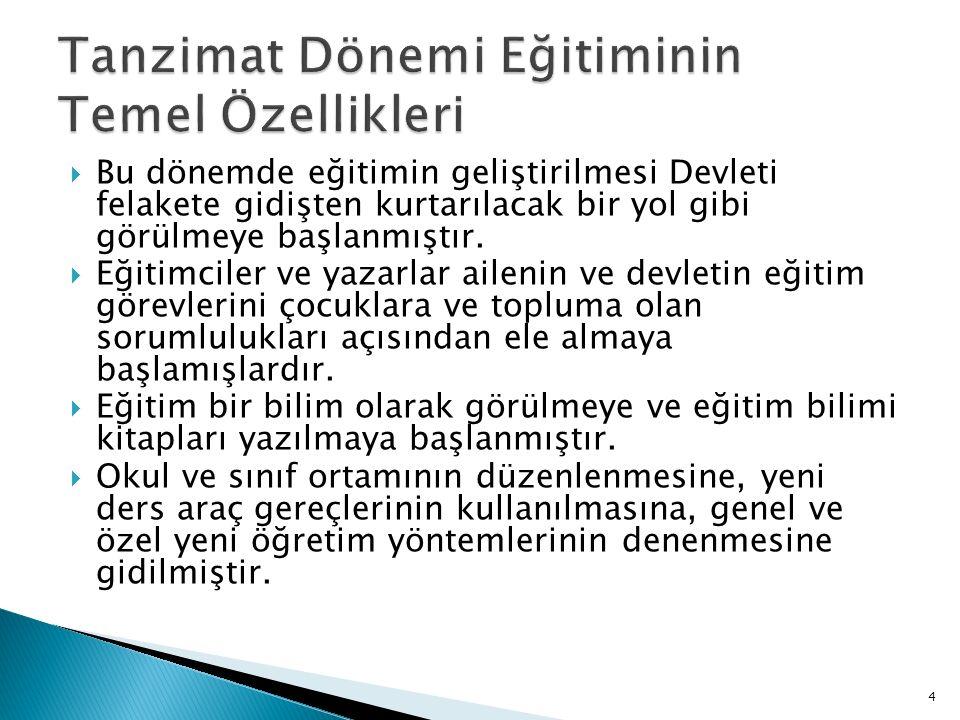  Örgün eğitim alanında İstanbul'da ve taşrada büyük çabalar gösterilmiş, bazıları günümüze kadar gelen birçok okul kurulmuştur.