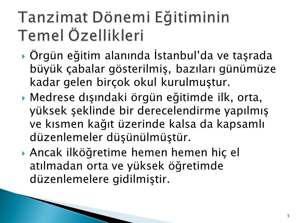  İdadiyeler:  İstanbul'da ilk açılan idadi, Mekteb-i Fünun-i İdadiye 'dir (Nisan 1845).