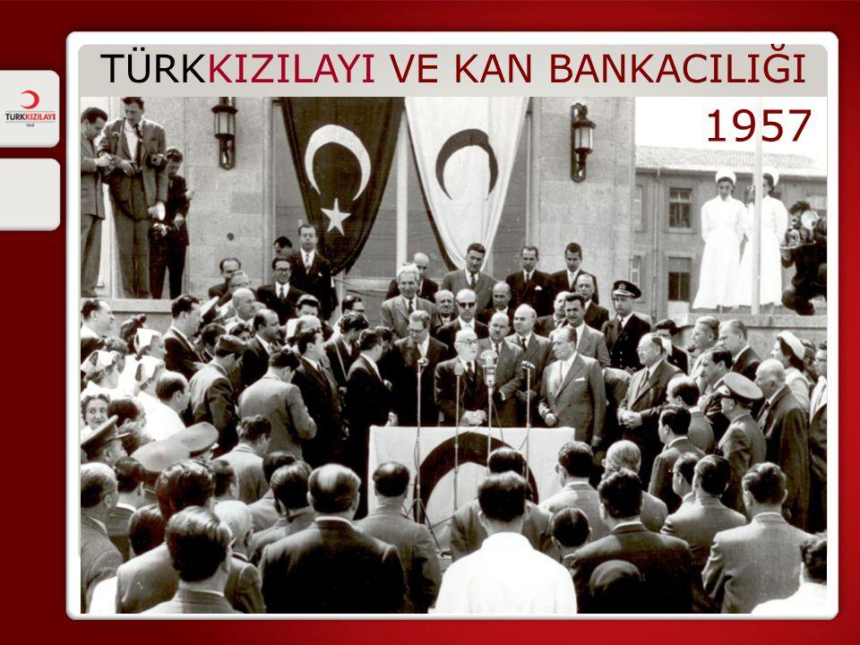 1957 TÜRKKIZILAYI VE KAN BANKACILIĞI