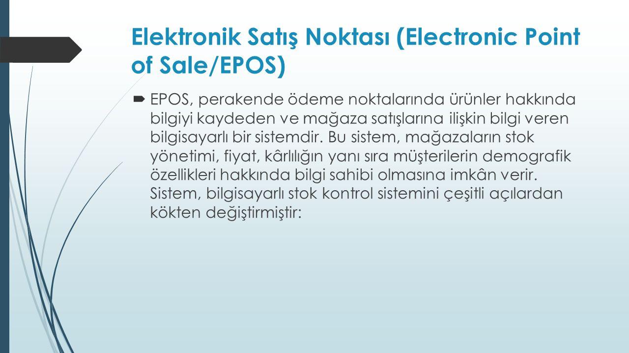  EPOS, perakende ödeme noktalarında ürünler hakkında bilgiyi kaydeden ve mağaza satışlarına ilişkin bilgi veren bilgisayarlı bir sistemdir.