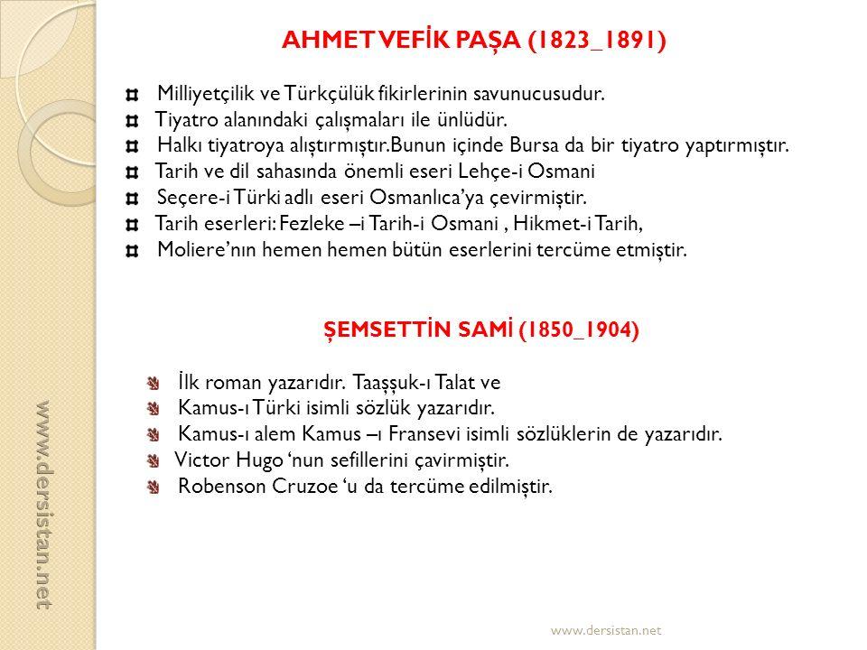 AHMET VEF İ K PAŞA (1823_1891) Milliyetçilik ve Türkçülük fikirlerinin savunucusudur. Tiyatro alanındaki çalışmaları ile ünlüdür. Halkı tiyatroya alış