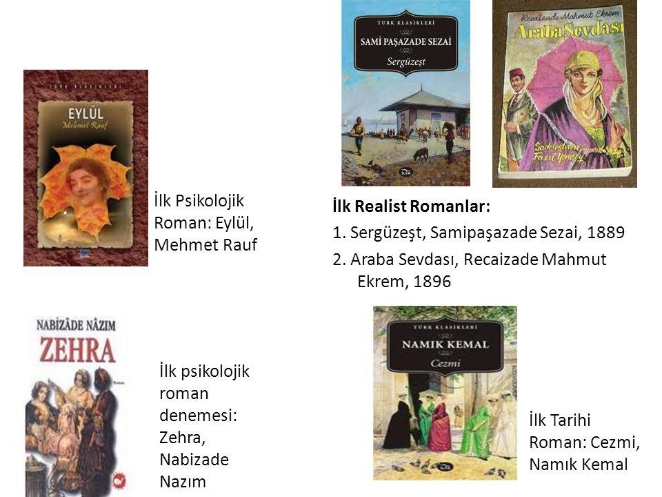 İlk Realist Romanlar: 1. Sergüzeşt, Samipaşazade Sezai, 1889 2.