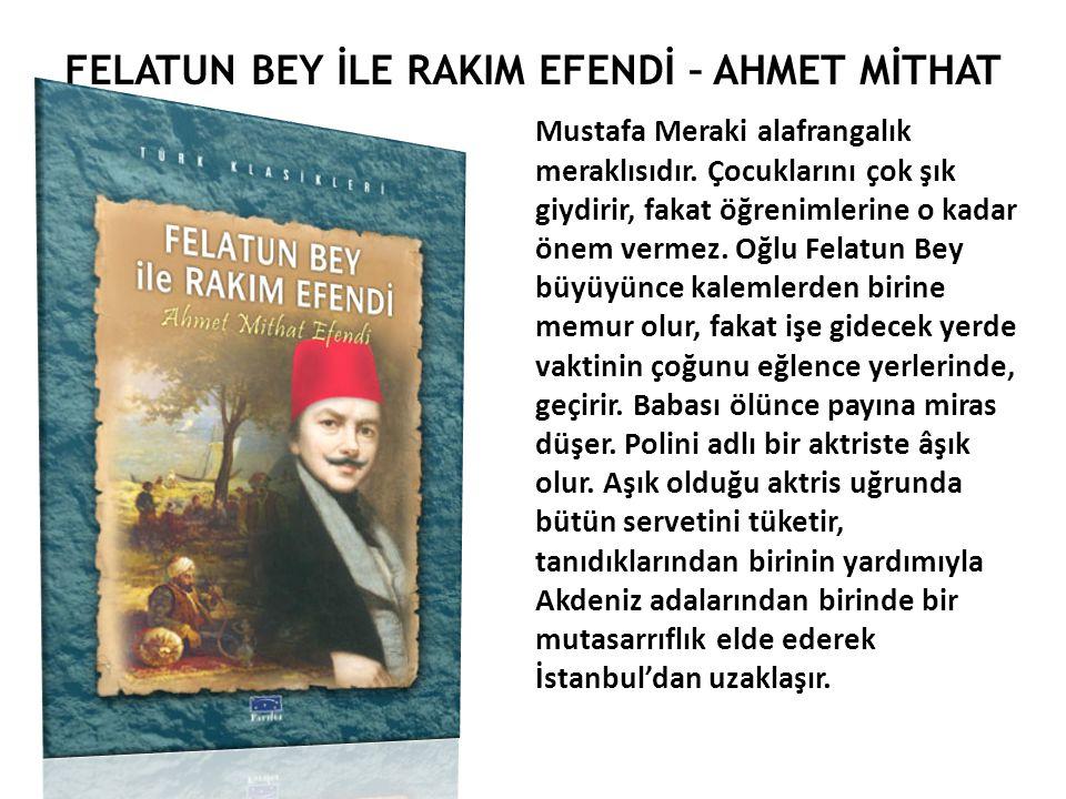 FELATUN BEY İLE RAKIM EFENDİ – AHMET MİTHAT Mustafa Meraki alafrangalık meraklısıdır.