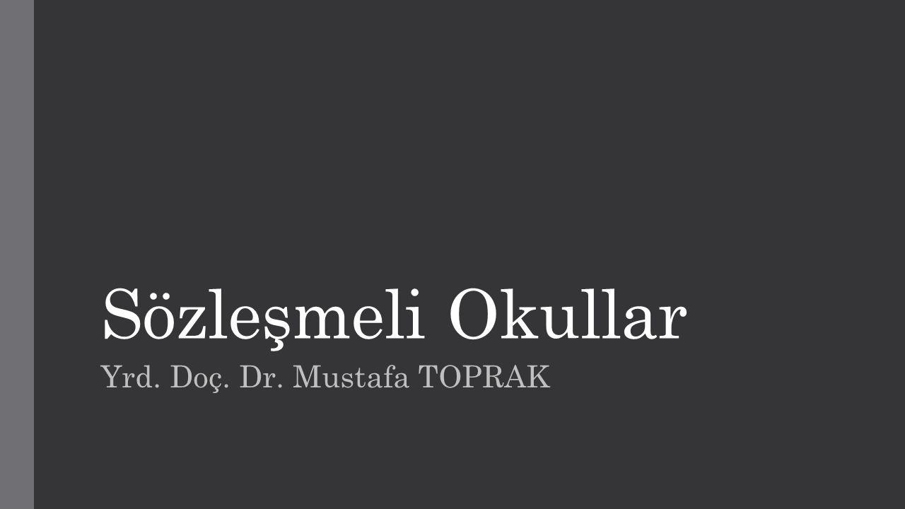 Sözleşmeli Okullar Yrd. Doç. Dr. Mustafa TOPRAK