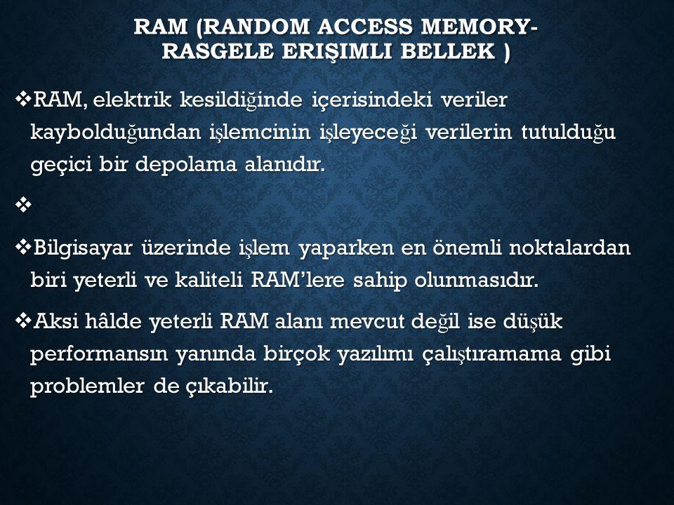 RAM'ler hesap çizelgesi gibi organize edilmi ş tir.