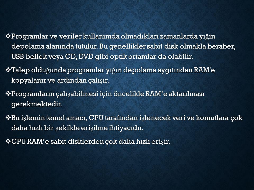 S RAM STATIC RAM STATIK RAM  DRAM deki gibi bilgiyi tutmak için yenilemeye ihtiyaç yoktur.