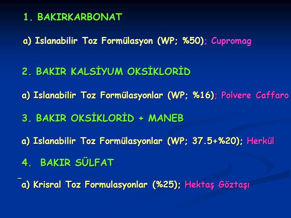 1.BAKIRKARBONAT 1. BAKIRKARBONAT a a) Islanabilir Toz Formülasyon (WP; %50); Cupromag 2.