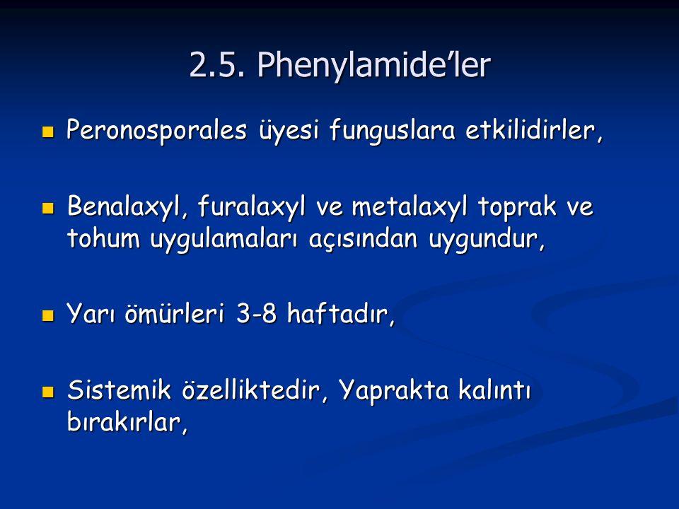 2.5. Phenylamide'ler Peronosporales üyesi funguslara etkilidirler, Peronosporales üyesi funguslara etkilidirler, Benalaxyl, furalaxyl ve metalaxyl top