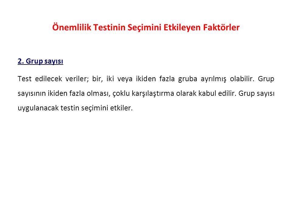 Önemlilik Testinin Seçimini Etkileyen Faktörler 2.