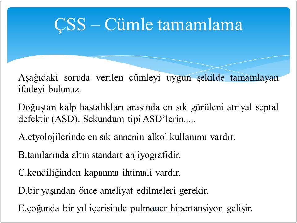 / 33 19 ÇSS – Cümle tamamlama Aşağıdaki soruda verilen cümleyi uygun şekilde tamamlayan ifadeyi bulunuz.