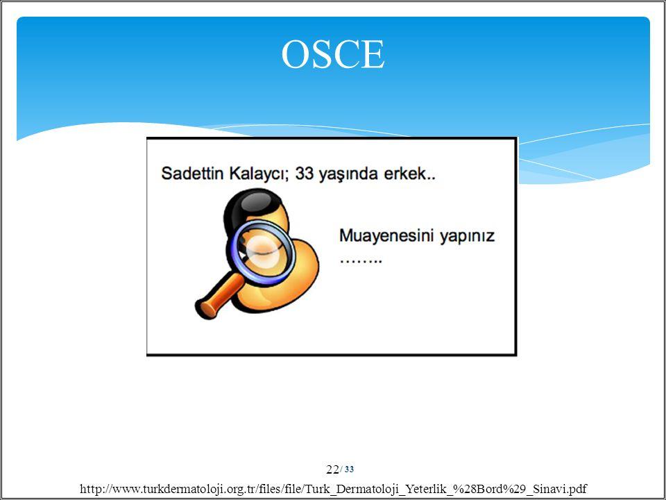 / 33 22 OSCE http://www.turkdermatoloji.org.tr/files/file/Turk_Dermatoloji_Yeterlik_%28Bord%29_Sinavi.pdf