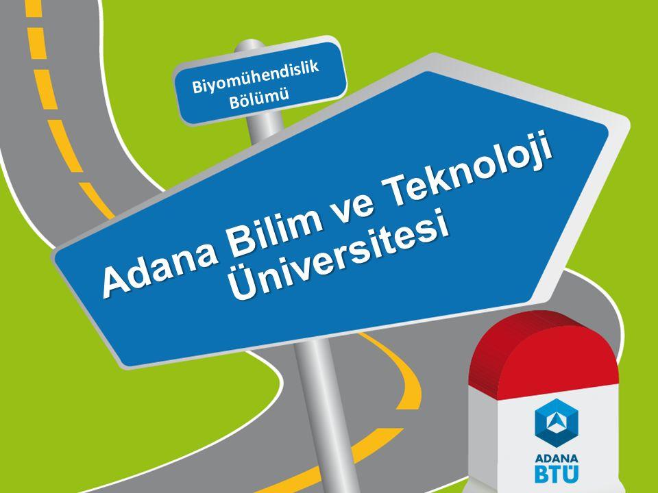 Adana Bilim ve Teknoloji Üniversitesi Biyomühendislik Bölümü