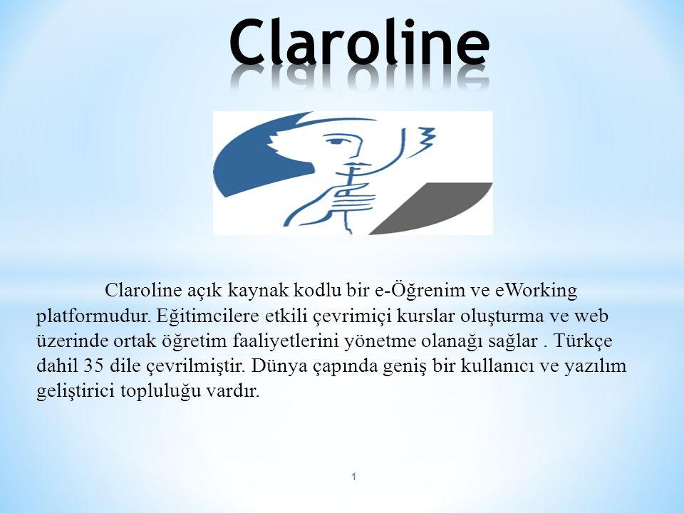 Claroline açık kaynak kodlu bir e-Öğrenim ve eWorking platformudur. Eğitimcilere etkili çevrimiçi kurslar oluşturma ve web üzerinde ortak öğretim faal