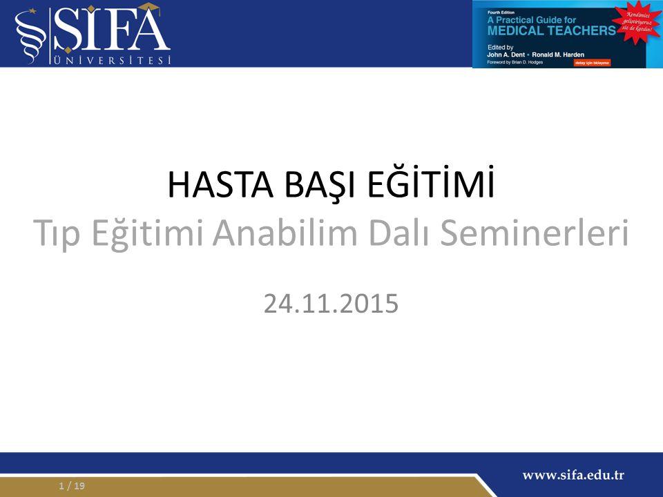 HASTA BAŞI EĞİTİMİ Tıp Eğitimi Anabilim Dalı Seminerleri 24.11.2015 / 191